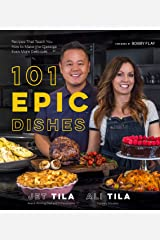 101 Epic Dishes: Recipes That Teach You How to Make the Classics Even More Delicious Kindle Edition