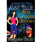 Somebody Tell Aunt Tillie We're Canning Demons (The Toad Witch Mysteries Book 4) (English Edition)