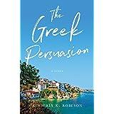 The Greek Persuasion: A Novel