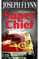Super Chief (A John Tall Wolf Novel Book 3) Kindle Edition
