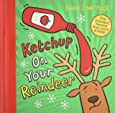 Ketchup on Your Reindeer