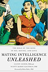 Mating Intelligence Unleashed: The Role of the Mind in Sex, Dating, and Love Kindle Edition