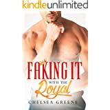 Faking it with the Royal: A Prince, Marriage-of-Convenience Romance (Sexy Fake Marriages Book 3)