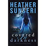 Covered in Darkness: In Darkness Book 3