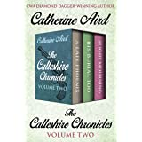 The Calleshire Chronicles Volume Two: A Late Phoenix, His Burial Too, and Slight Mourning