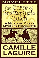 The Curse of Scattershale Gulch, a Mick and Casey Mystery Novelette Kindle Edition