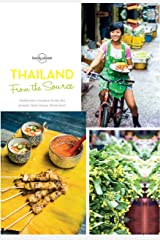 From the Source - Thailand: Thailand's Most Authentic Recipes From the People That Know Them Best (Lonely Planet) Kindle Edition