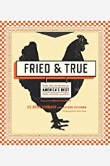 Fried & True: More than 50 Recipes for America's Best Fried Chicken and Sides: A Cookbook Kindle Edition