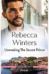 Unmasking the Secret Prince (Secrets of a Billionaire Book 2) Kindle Edition