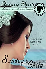 Sunday's Child: 2nd Edition (Heroines Born on Different Days of the Week Book 1) Kindle Edition