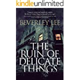 The Ruin of Delicate Things