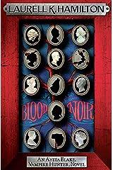 Blood Noir (Anita Blake Vampire Hunter Book 16) Kindle Edition