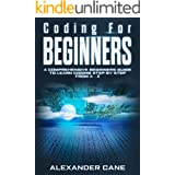 Coding for Beginners: A Comprehensive Beginners Guide to Learn Coding step by step from A-Z