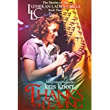 The Lutheran Ladies Circle: Thanks for Leaving (The Lutheran Ladies' Circle Book 3)