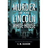 Murder In The Lincoln White House: 1