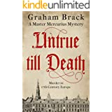 Untrue Till Death: Murder in 17th Century Europe (Master Mercurius Mysteries Book 2)