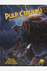 Pulp Cthulhu (Call of Cthulhu Roleplaying): Two-Fisted Action and Adventure Against the Mythos Hardcover