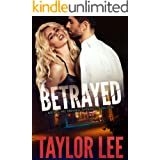 BETRAYED:: Sizzling HOT Detective Series (Book 3, The Criminal Affairs Collection Book 3;)