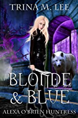 Blonde & Blue (Alexa O'Brien Huntress Series Book 4) Kindle Edition