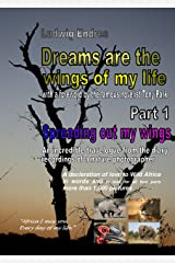Dreams are the wings of my life - Part 1: Spreading out my wings (English Edition) Kindle版