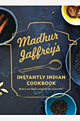 Madhur Jaffrey's Instantly Indian Cookbook: Modern and Classic Recipes for the Instant Pot® Hardcover