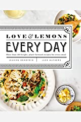 Love and Lemons Every Day: More than 100 Bright, Plant-Forward Recipes for Every Meal: A Cookbook Kindle Edition