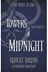 Towers Of Midnight: Book 13 of the Wheel of Time (soon to be a major TV series) Kindle Edition
