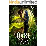 Dare (Foolish Kingdoms Book 2)