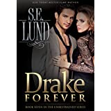 Drake Forever: Book Seven in the Unrestrained Series