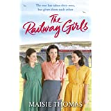The Railway Girls: Their bond will see them through (The railway girls series Book 1)