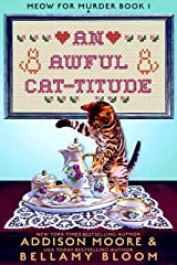An Awful Cat-titude: Cozy Mystery (MEOW FOR MURDER Book 1) Kindle Edition