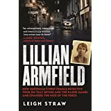 Lillian Armfield: How Australia's first female detective took on Tilly Devine and the Razor Gangs and changed the face of the
