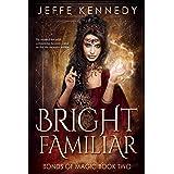 Bright Familiar: a Dark Fantasy Romance (Bonds of Magic Book 2)