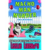 Macho Man Murder (Merry Wrath Mysteries Book 15)