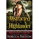 Distracted By The Highlander: A Scottish Time Travel Romance (Highlander Forever Book 4)