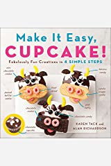 Make It Easy, Cupcake!: Fabulously Fun Creations in 4 Simple Steps Kindle Edition