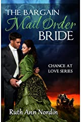 The Bargain Mail Order Bride (Chance at Love Book 4) Kindle Edition