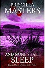 And None Shall Sleep (Joanna Piercy Mystery Series Book 4) Kindle Edition