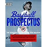 Baseball Prospectus 2021: The Essential Guide to the 2021 Season