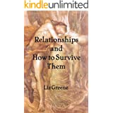 Relationships and How to Survive Them (English Edition)