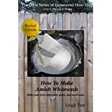 How To Make Amish Whitewash: Make your own whitewash, paint, and wood stain (The Little Series of Homestead How-Tos from 5 Ac