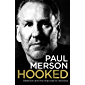 Hooked: Addiction and the Long Road to Recovery (English Edi…
