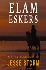 Elam Eskers (Western Frontier Justice) Kindle Edition