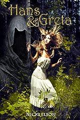 Hans & Greta: a Twisted Fairy Tale Novella Kindle Edition