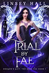 Trial by Fae (Dragon's Gift: The Dark Fae Book 1) Kindle Edition