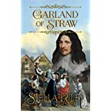 Garland of Straw (Roundheads & Cavaliers Book 2)