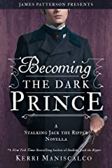 Becoming the Dark Prince: A Stalking Jack the Ripper Novella Kindle Edition
