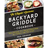 Flippin' Awesome Backyard Griddle Cookbook