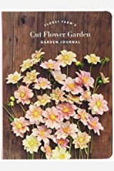 Floret Farm's Cut Flower Garden: Garden Journal: (Gifts for Floral Designers, Gifts for Women, Floral Journal) Diary