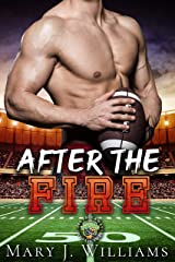 After The Fire: Second Chance Sports Romance (One Pass Away Book 3) Kindle Edition